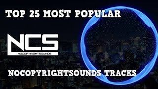 [Top 25] Most Popular Tracks From NoCopyrightSounds [NCS]