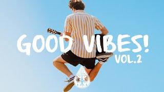 Good Vibes! 🙌 - A Happy Indie/Pop/Folk Playlist | Vol. 2