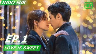 【FULL】 Love is sweet Ep.1 INDO SUB | iQIYI Indonesia