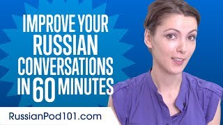Learn Russian in 60 Minutes - Improve your Russian Conversation Skills