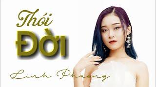 THÓI ĐỜI [Music Video - Nghe là mất ngủ] - Linh Phương.