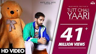 Tutt Chali Yaari – Maninder Buttar Video HD