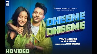 Dheeme Dheeme - Tony Kakkar ft. Neha Sharma | Official Music Video