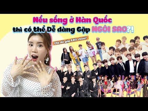 Nếu sống ở Hàn Quốc thì có thể Dễ dàng Gặp NGÔI SAO?!