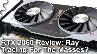 Nvidia GeForce RTX 2060 Review: Ray Tracing For The Masses?