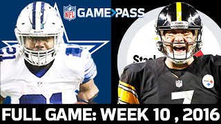 Dallas Cowboys vs. Pittsburgh Steelers Week 10, 2016 FULL Game