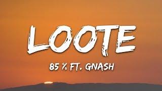 Loote - 85% (Lyrics) feat. gnash
