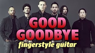 Linkin Park - Good Goodbye (fingerstyle guitar cover with tabs)