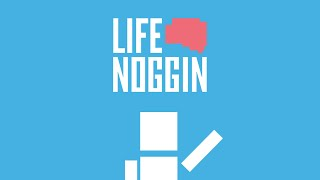 What Is Life Noggin?