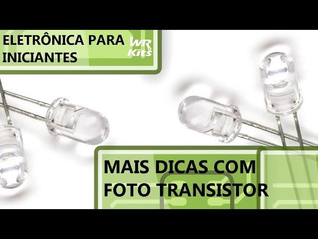 MAIS DICAS COM FOTO TRANSISTOR | Eletrônica para Iniciantes #095
