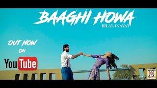 Baaghi Howa – Bilal Inayat