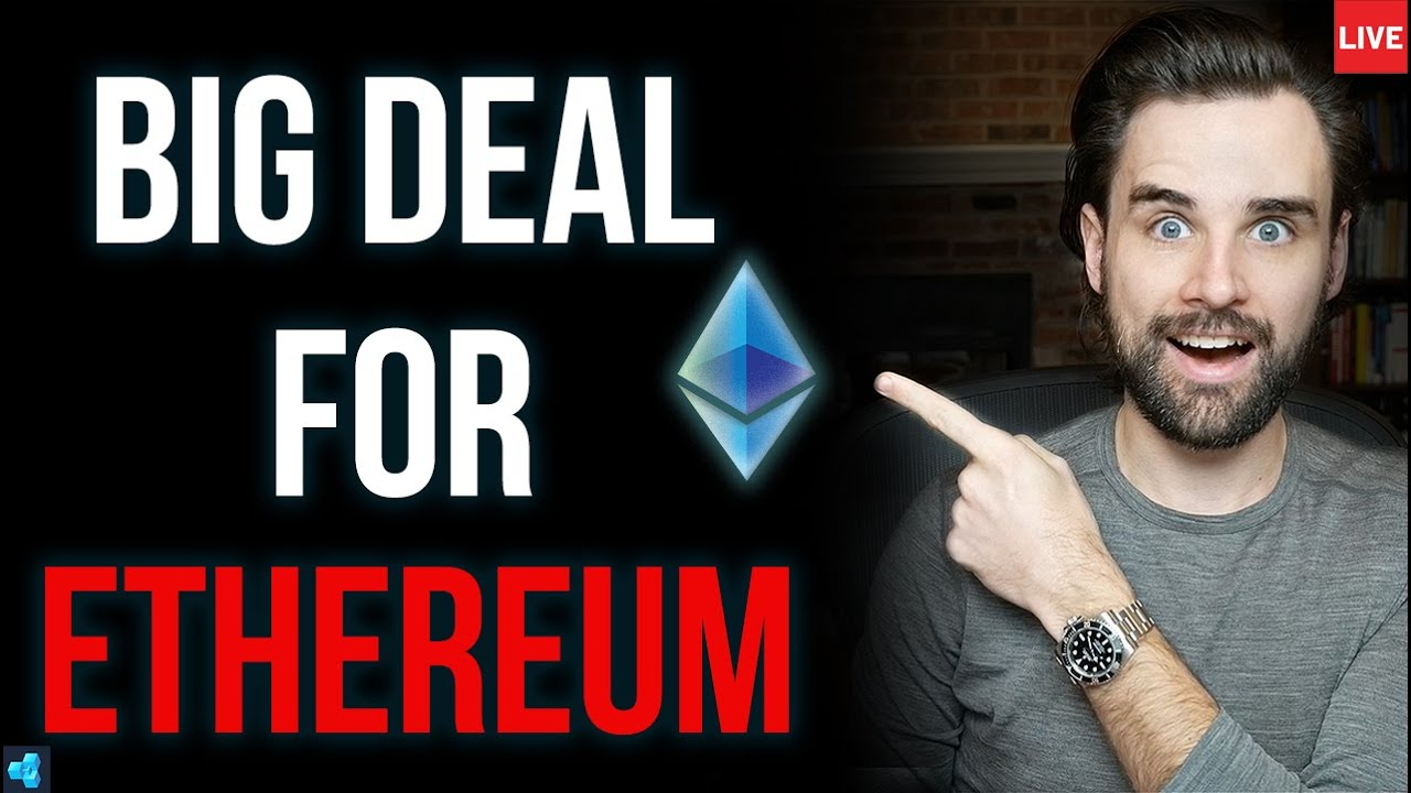 🔴LIVE: This is a BIG DEAL for Ethereum