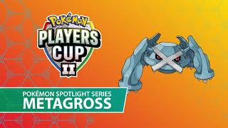 Players Cup II Pokémon Spotlight Series: Metagross