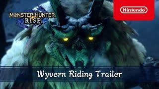 Monster Hunter Rise - Wyvern Riding Trailer - Nintendo Switch