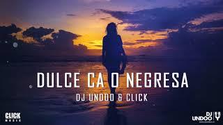 DJ Undoo cu Click - Dulce Ca O Negresa