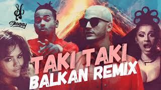 Dj Snake - Taki Taki !BALKAN REMIX! ( prod.by SkennyBeatz)
