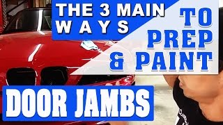 Discover The 3 Main Ways To Prep and Paint Door Jambs!
