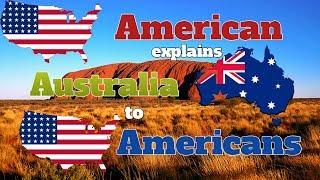 American explains Australia to Americans