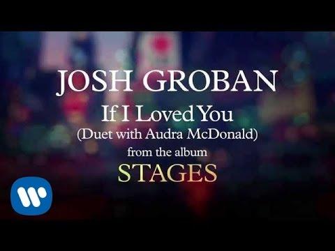 Josh Groban - If I Loved You [AUDIO]