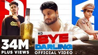 BYE DARLING – KD Desi Rock Ft Fiza Choudhary Video HD