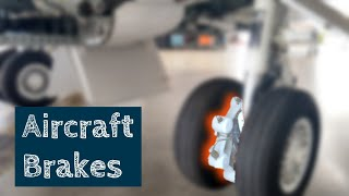 AIRCRAFT BRAKES - How they work