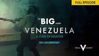 The Venezuela Crisis: State Of Disaster | Full Documentary