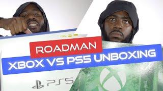 PS5 VS Xbox: Roadman Unboxing