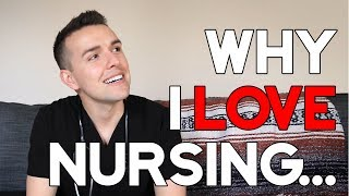 WHY I LOVE NURSING...