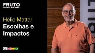 Mix Palestras | Escolhas e Impactos | Hélio Mattar