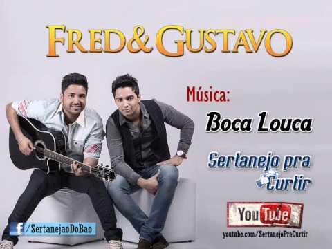 Baixar Fred e Gustavo - Boca Louca (Lançamento TOP SERTANEJO 2013 - Oficial)