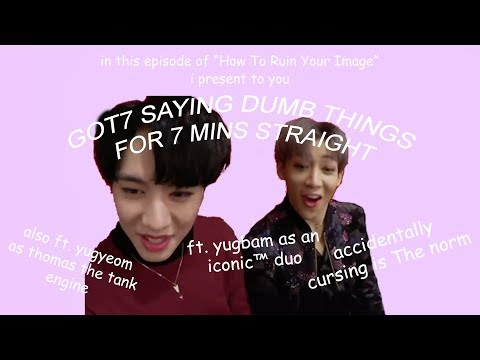 [GOT7] saying less than intelligent things for 7 mins straight