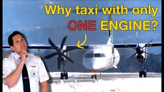 Why do PILOTS taxi only with ONE ENGINE??? Explained by CAPTAIN JOE