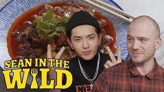Kris Wu Schools Sean Evans on Regional Chinese Food | Sean in the Wild