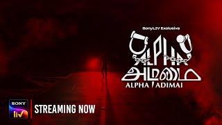Alpha Adimai Tamil  Movie SonyLIV Video HD