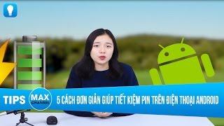 5 cách đơn giản giúp tiết kiệm pin trên điện thoại Android