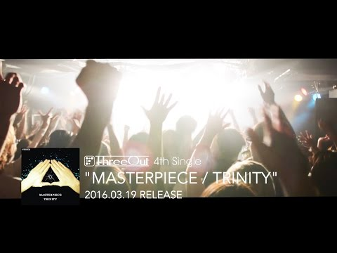 THREEOUT 4th Single『MASTERPIECE / TRINITY』Trailer