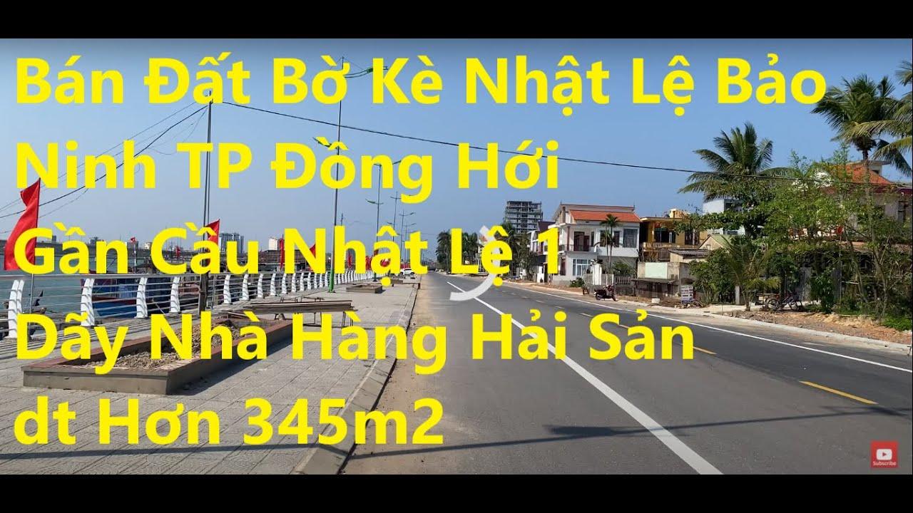 Bán đất bờ kè Nhật Lệ Bảo Ninh, TP Đồng Hới, gần cầu Nhật Lệ 1, dãy nhà hàng hải sản, DT hơn 345m2 video
