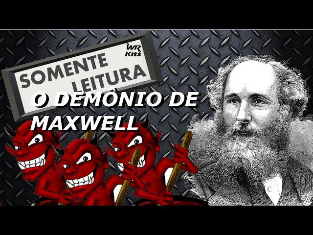 JAMES CLERK MAXWELL E OS SEUS DEMÔNIOS | Somente Leitura