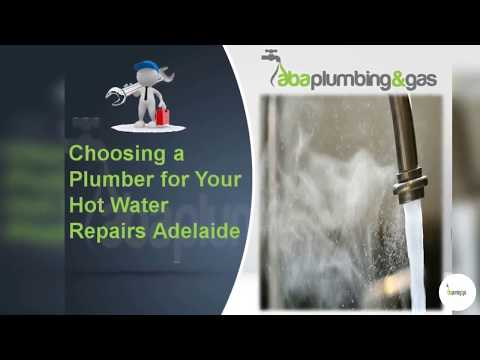 Choosing a Plumber for Your Hot Water Repairs Adelaide