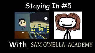 Staying In Podcast #5 - Sam O'Nella Academy