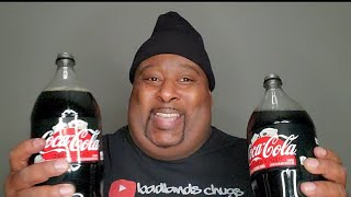 Two, 2 Liter Coke Zero, Double Barrel Chug. (Monster burps throughout)