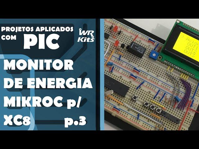 MONITOR DE ENERGIA PORTANDO CÓDIGO PARA O XC8 parte 3