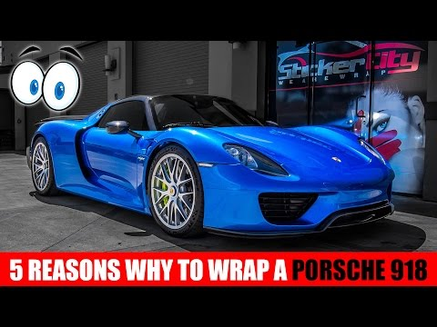 5 Reasons Why to Wrap a Porsche 918 Spyder