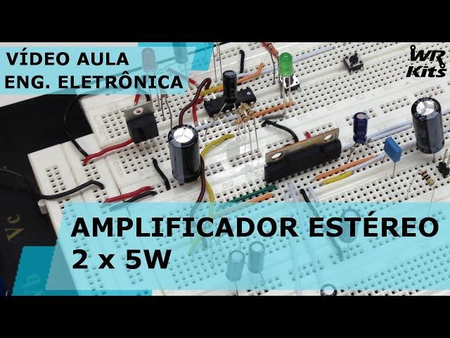 AMPLIFICADOR ESTÉREO 2 x 5W | Vídeo Aula #137