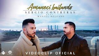 Sergio Contreras - Amanecí Bailando feat. Manuel Delgado (Videoclip Oficial)