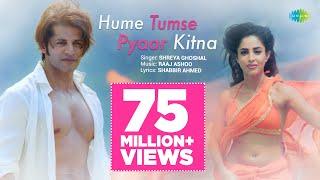 Hume Tumse Pyaar Kitna | हमें तुम से प्यार कितना | Shreya Ghoshal | Karanvir Bohra | Priya Banerjee