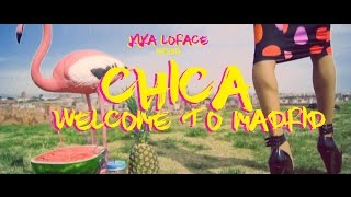 CHICA, WELCOME TO MADRID - KIKA LORACE