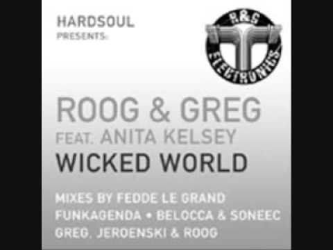 Roog & Greg ft. Anita kelsey - Wicked World