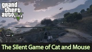 The Silent Game of Cat and Mouse | Grand Theft Auto V