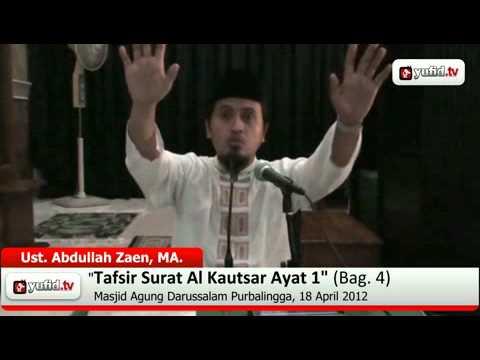 Pengajian Tafsir Al-Quran Surat Al Kautsar Ayat 1 Bagian 4 - Ustadz Abdullah Zaen